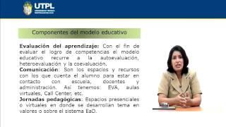 UTPL COMPONENTES DEL MODELO EDUCATIVO [(TODAS LAS CARRERAS)(METODOLOGÍA DE ESTUDIO)]