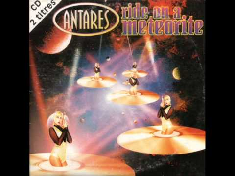ANTARES - TAKE A RIDE ON A METEORITE