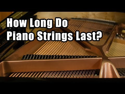 How Long Do Piano Strings Last?
