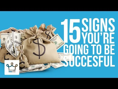 15 Signs You're Going To Be Successful
