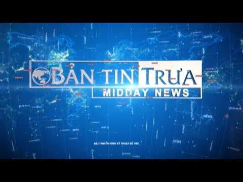 Bản tin trưa ngày 18/04/2018 | VTC1