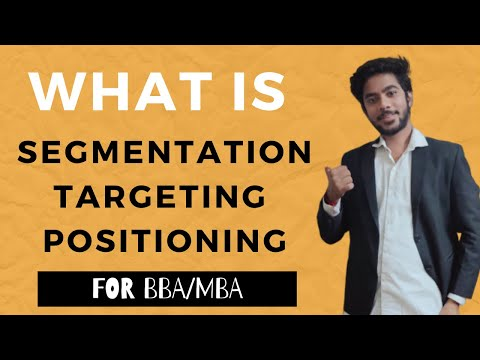 What is Segmentation, Targeting & Positioning | Discussed in Detail with Example | For BBA/MBA
