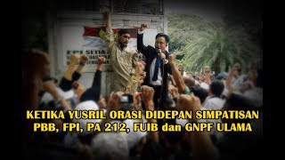 Download Video KETIKA YUSRIL ORASI DIDEPAN SIMPATISAN PBB, FPI, PA 212, FUIB dan GNPF ULAMA   KPU PUSAT MP3 3GP MP4