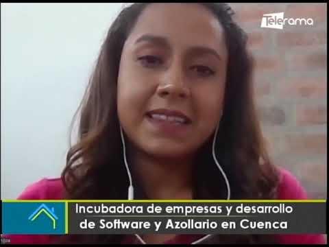 Incubadora de empresas y desarrollo de Software y Azollario en Cuenca
