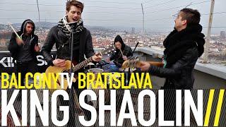 Video KING SHAOLIN - FRIEND (BalconyTV)