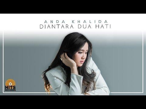 Download Lagu Anda Khalida - Diantara Dua Hati (Official Audio) Music Video