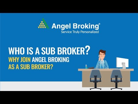 Angel Broking explains, who is a Sub Broker?
