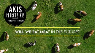 Will we eat meat in the future? | Akis Petretzikis by Akis Kitchen