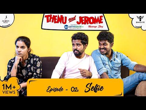 Thenu & Jerome 👫 Tamil Web Series love - Episode 02 - Selfie - #Nakkalites