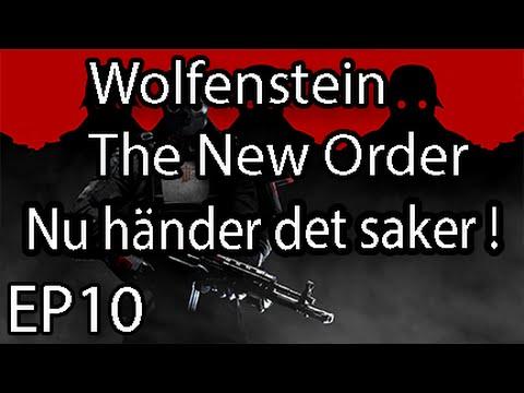 Wolfenstein The New Order (EP10) Nu händer det saker ! (видео)