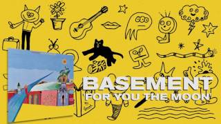 Basement: For You The Moon (Official Audio)