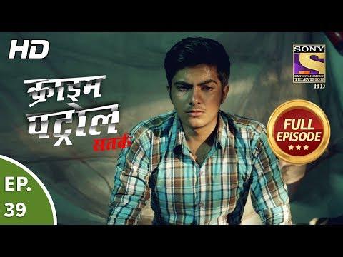 Crime Patrol Satark Season 2-क्राइम पेट्रोल सतर्क-Gaalat Jaana Pt 2 -Ep 39-Full Episode-5th Sep,2019