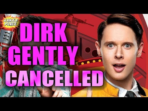 DIRK GENTLY'S HOLISTIC DETECTIVE AGENCY Cancelled!