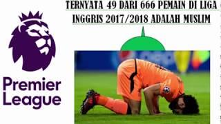 Video Inilah Daftar 49 Pemain Muslim liga Inggris 2017/2018 MP3, 3GP, MP4, WEBM, AVI, FLV Maret 2019