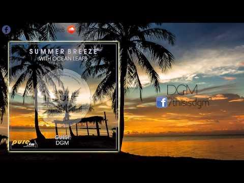 Ocean Leafs - Summer Breeze #024 - DGM GuestMix [12-05-2015]