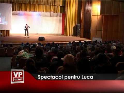 Spectacol pentru Luca