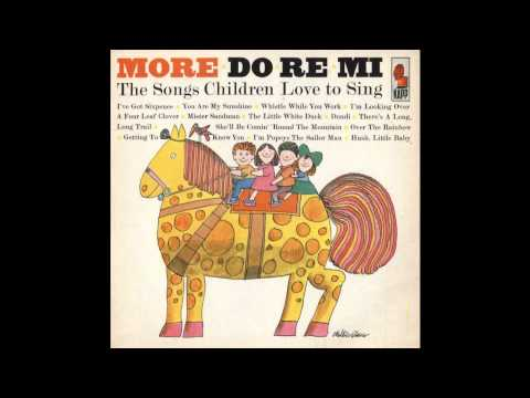 Dondi choir - From the LP More Do-Re-Mi The Songs Children Love to sing, Kapp Records 1963. The song was originally sang by Patti Page in the (terrible) movie about a kid ...