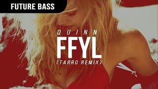 Quinn XCII - FFYL (Tarro Remix)