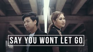 Say You Won't Let Go - James Arthur | BILLbilly01 ft. Ponjang and Preen Cover