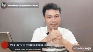 [TẬP 3] XE TANG - CHUYẾN XE BUS SỐ 14 - Truyện Ma Có Thật Mới Đình Soạn Kể Hãi