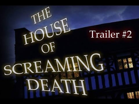 The House of Screaming Death (2016) Theatrical Trailer 2