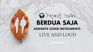 Video Payung Teduh - Berdua Saja (Live and Loud) [Karaoke - Cover AdieNote Instruments] MP3, 3GP, MP4, WEBM, AVI, FLV November 2018