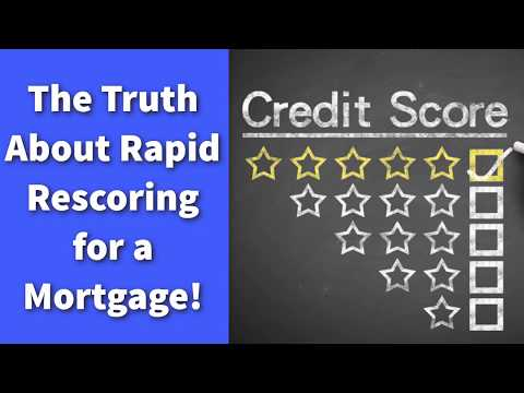 The Truth About Rapid Rescoring for a Mortgage!