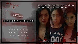Video Eternal Love (Mother's Days Short Movie) - Layaria Originals #15 MP3, 3GP, MP4, WEBM, AVI, FLV Januari 2018