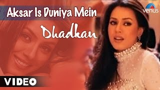 Video Aksar Is Duniya Mein Full Video Song | Dhadkan | Mahima Choudhary & Akshay Kumar | Alka Yagnik Songs MP3, 3GP, MP4, WEBM, AVI, FLV Juni 2018