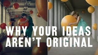 Video Why YOUR IDEA'S NOT ORIGINAL (and what YOU can do about it) MP3, 3GP, MP4, WEBM, AVI, FLV Juli 2018