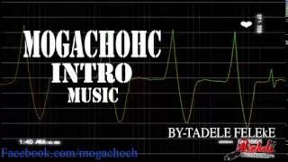 Mogachoch Drama Intro Sound Track - Tadele Feleke