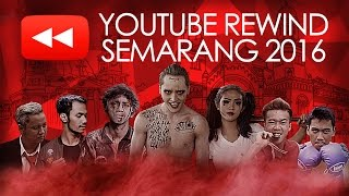 Video YOUTUBE REWIND INDONESIA 2016 | SEMARANG MP3, 3GP, MP4, WEBM, AVI, FLV Agustus 2018