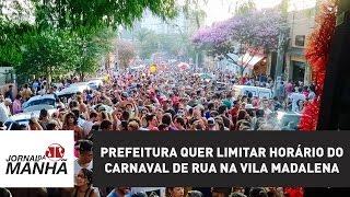 Carnaval 2017: Prefeitura limita horário de carnaval de rua na Vila. Vídeo com áudio do Prefeito reg