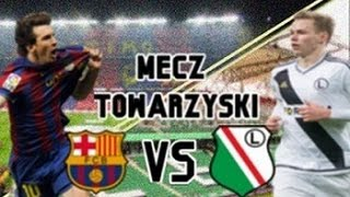 Video MECZ TOWARZYSKI FC BARCELONA vs LEGIA WARSZAWA MP3, 3GP, MP4, WEBM, AVI, FLV Maret 2018