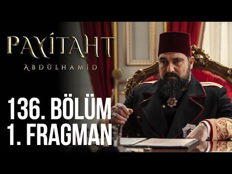 Payitaht Abdülhamid 136. Bölüm Fragmanı
