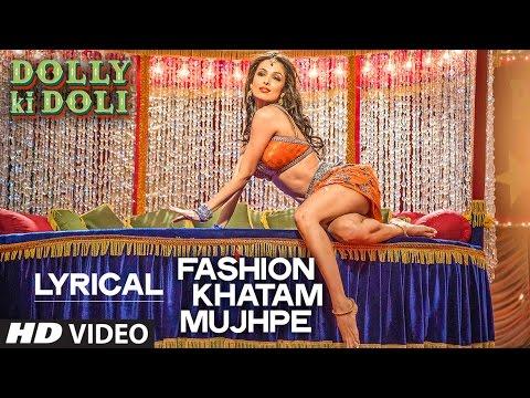 'Fashion Khatam Mujhpe' Full Song Dolly Ki Doli