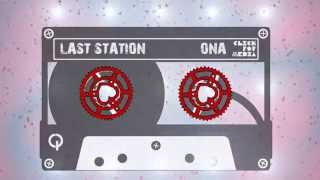 Video Last Station - Ona (Lyrics video)