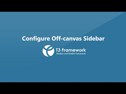 T3 Framework Video Tutorials - How to configure and customize Off-canvas sidebar