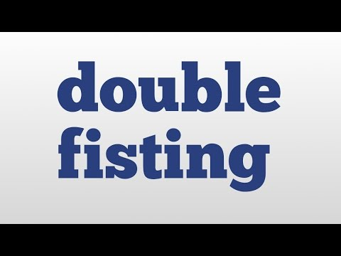 Double Fisting Meaning And Pronunciation
