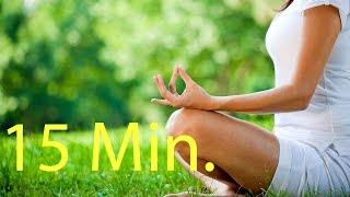 15 Min. Meditation Music Relax Mind Body l Positive Energy l Yoga Music l Inner Peace Relaxing Music