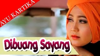 Video AYU KARTIKA - DIBUANG SAYANG  ( Album House Mix Special D' Aroel ) MP3, 3GP, MP4, WEBM, AVI, FLV Oktober 2018