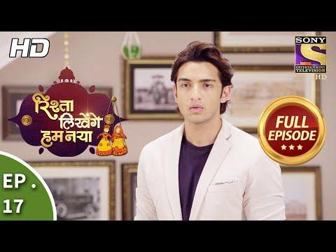 Rishta Likhenge Hum Naya - Ep 17 - Full Episode - 29th November, 2017