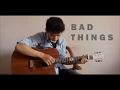(Machine Gun Kelly ft. Camila Cabello) Bad Things - Refiandry | Fingerstyle Guitar Cover