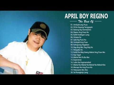 April Boy Regino best hits songs collection \ Filipino playliSt | April Boy Regino latesT sonGs 2019