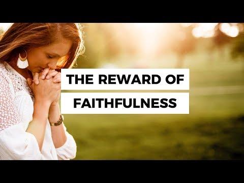Leadership quotes - The Reward of Faithfulness