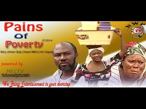 Pains of Poverty    -     2014  Nigeria Nollywood Movie