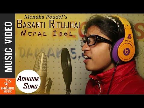 (Nepal Idol Menuka Poudel   Basanti Ritujhai   New Nepali Song 2018/2074 - Duration: 5 minutes, 11 seconds.)