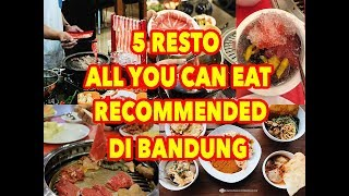 Video 5 Resto All You Can Eat Murah di Bandung MP3, 3GP, MP4, WEBM, AVI, FLV Januari 2019