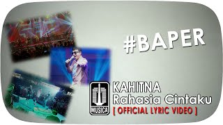 Video KAHITNA - Rahasia Cintaku #Baper [Official Lyric Video] MP3, 3GP, MP4, WEBM, AVI, FLV November 2017