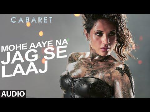 Mohe Aaye Na Jag Se Laaj Full Audio Song CABARET Richa Chadda Gulshan Devaiah